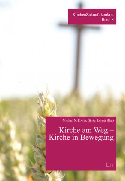Kirche am Weg - Kirchen in Bewegung