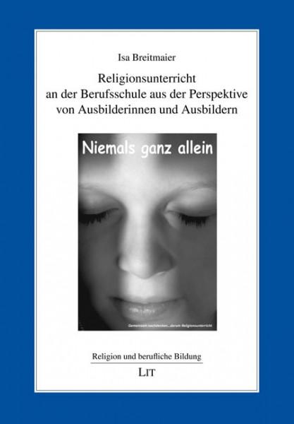 Religionsunterricht an der Berufsschule aus der Perspektive von Ausbilderinnen und Ausbildern