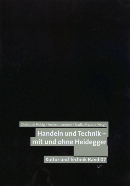 Handeln und Technik - mit und ohne Heidegger