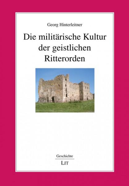 Die militärische Kultur der geistlichen Ritterorden