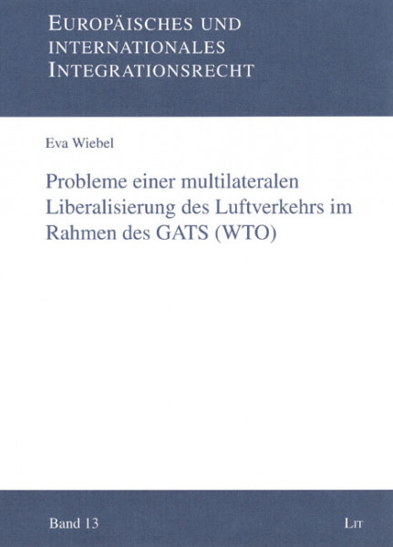Probleme einer multilateralen Liberalisierung des Luftverkehrs im Rahmen der GATS (WTO)