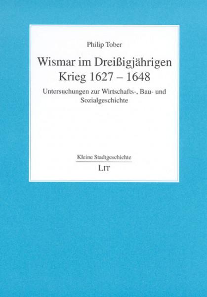Wismar im Dreißigjährigen Krieg 1627-1648