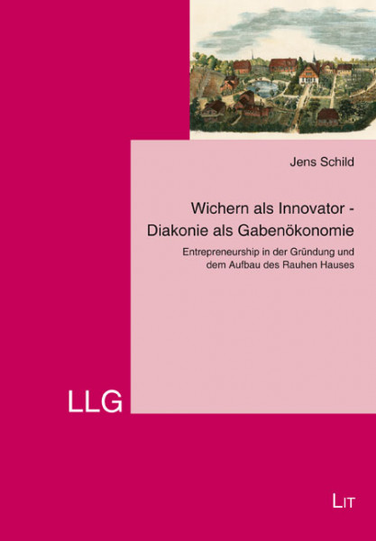 Wichern als Innovator - Diakonie als Gabenökonomie