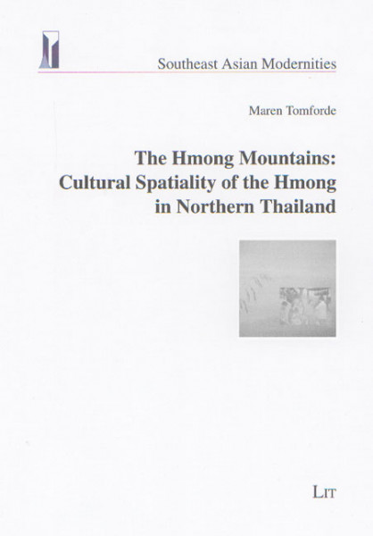 The Hmong Mountains: Cultural Spatiality of the Hmong in Northern Thailand