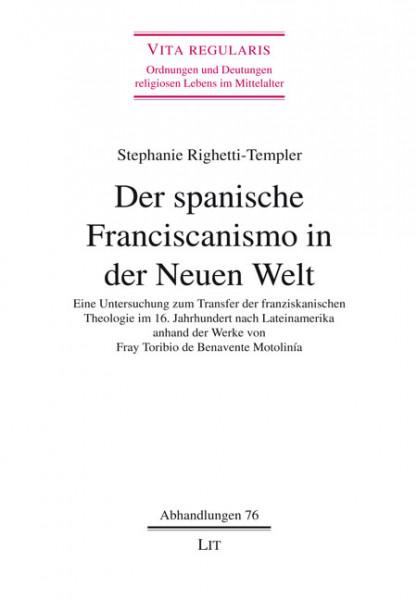 Der spanische Franciscanismo in der Neuen Welt