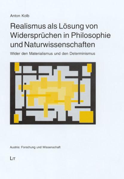 Realismus als Lösung von Widersprüchen in Philosophie und Naturwissenschaften