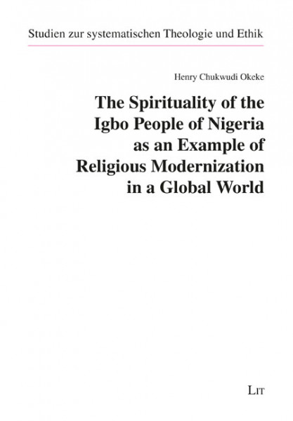 The Spirituality of the Igbo People of Nigeria as an Example of Religious Modernization in a Global World
