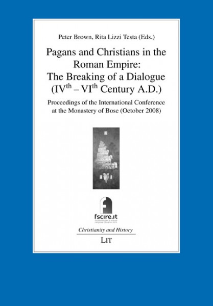 Pagans and Christians in the Roman Empire: The Breaking of a Dialogue
