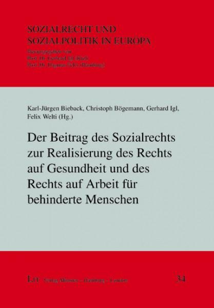 Der Beitrag des Sozialrechts zur Realisierung des Rechts auf Gesundheit und des Rechts auf Arbeit für behinderte Menschen