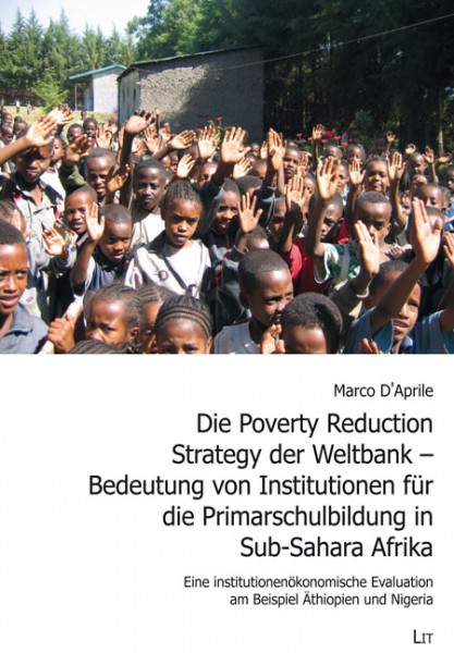 Die Poverty Reduction Strategy der Weltbank - Bedeutung von Institutionen für die Primarschulbildung in Sub-Sahara Afrika
