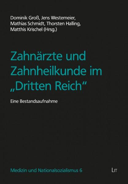 """Zahnärzte und Zahnheilkunde im """"Dritten Reich"""""""