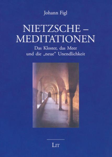 Nietzsche-Meditationen