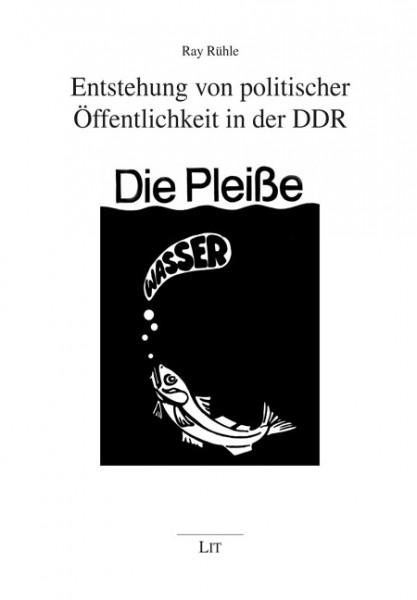 Entstehung von politischer Öffentlichkeit in der DDR in den 1980er Jahren am Beispiel von Leipzig