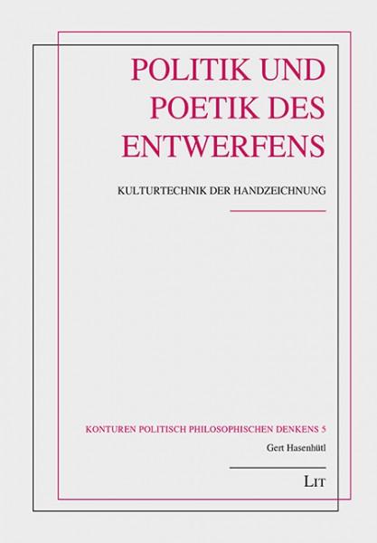 Politik und Poetik des Entwerfens