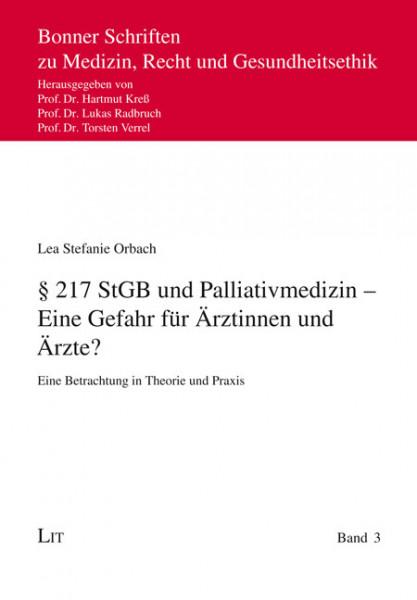 § 217 StGB und Palliativmedizin - Eine Gefahr für Ärztinnen und Ärzte?