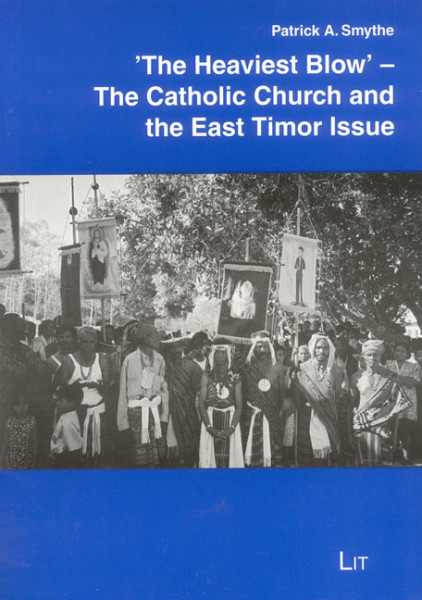 'The Heaviest Blow' - The Catholic Church and the East Timor Issue