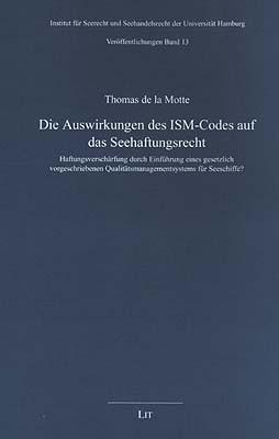 Die Auswirkungen des ISM-Codes auf das Seehaftungsrecht