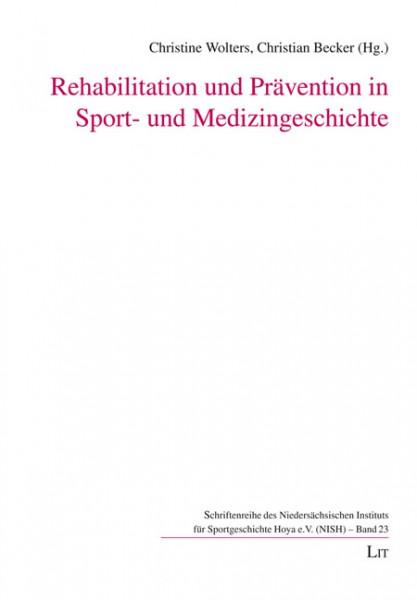 Rehabilitation und Prävention in Sport- und Medizingeschichte