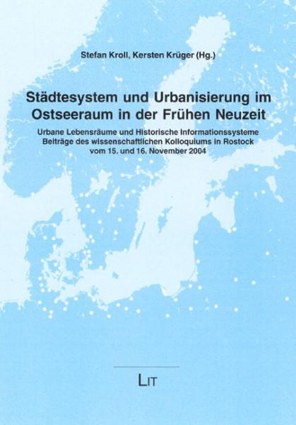 Städtesystem und Urbanisierung im Ostseeraum in der Frühen Neuzeit