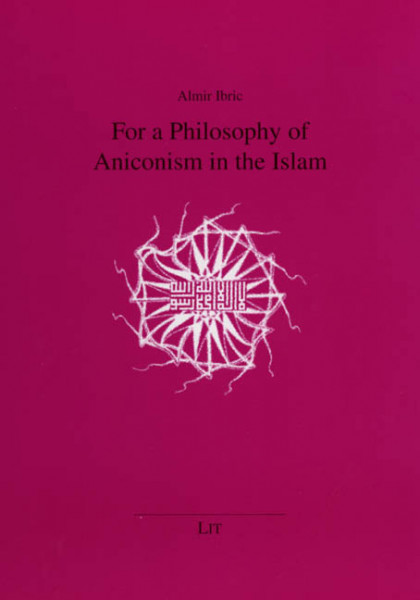 For a Philosophy of Aniconism in the Islam