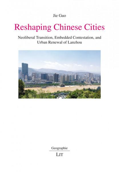 Reshaping Chinese Cities
