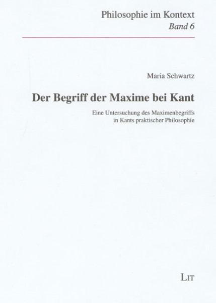 Der Begriff der Maxime bei Kant
