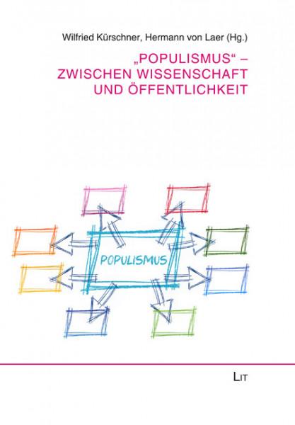 """""""Populismus"""" - Zwischen Wissenschaft und Öffentlichkeit"""