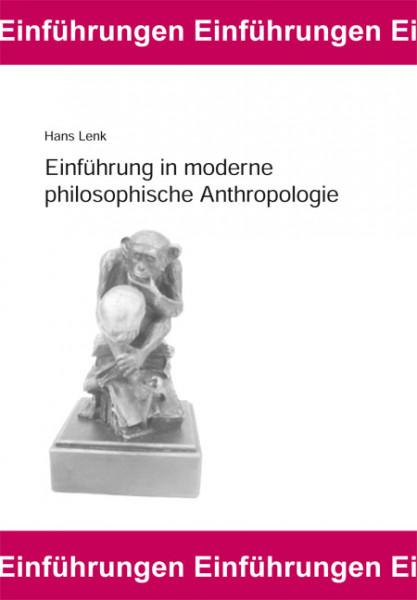 Einführung in moderne philosophische Anthropologie