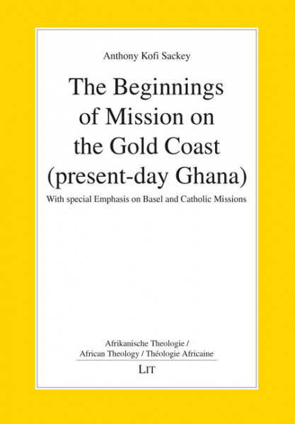 The Beginnings of Mission on the Gold Coast (present-day Ghana)