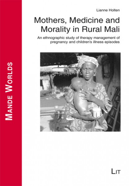 Mothers, Medicine and Morality in Rural Mali