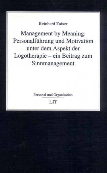 Management by Meaning: Personalführung und Motivation unter dem Aspekt der Logotherapie - ein Beitrag zum Sinnmanagement