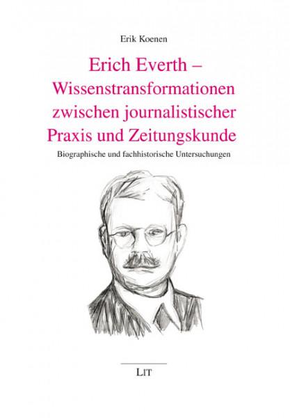Erich Everth - Wissenstransformationen zwischen journalistischer Praxis und Zeitungskunde