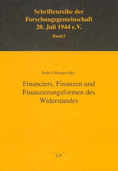 Financiers, Finanzen und Finanzierungsformen des Widerstandes
