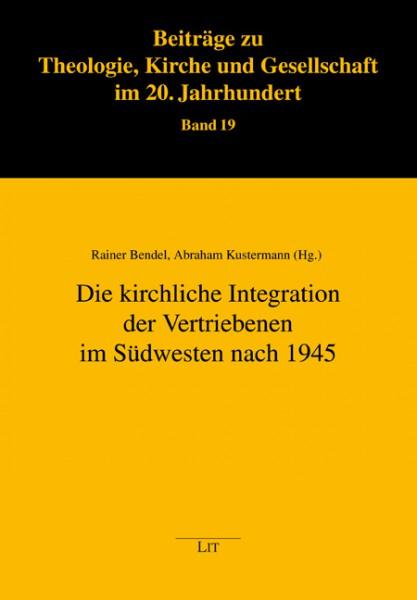Die kirchliche Integration der Vertriebenen im Südwesten nach 1945