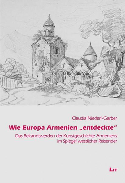 """Wie Europa Armenien """"entdeckte"""""""