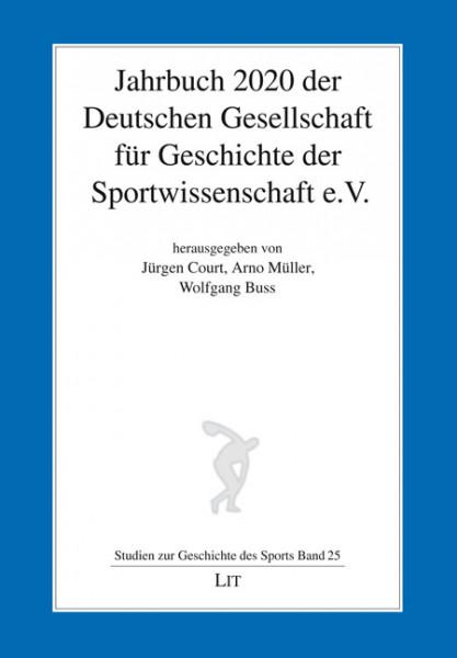 Jahrbuch 2020 der Deutschen Gesellschaft für Geschichte der Sportwissenschaft e.V.