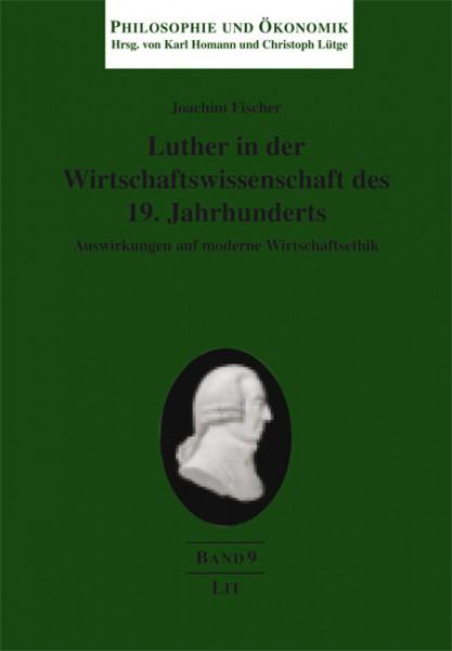 Luther in der Wirtschaftswissenschaft des 19. Jahrhunderts