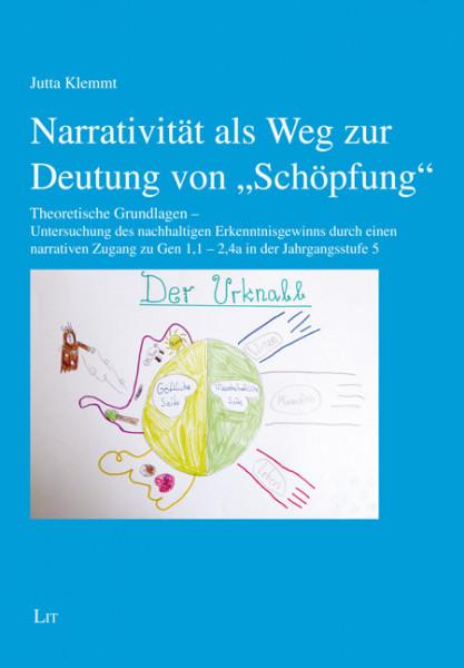"""Narrativität als Weg zur Deutung von """"Schöpfung"""""""