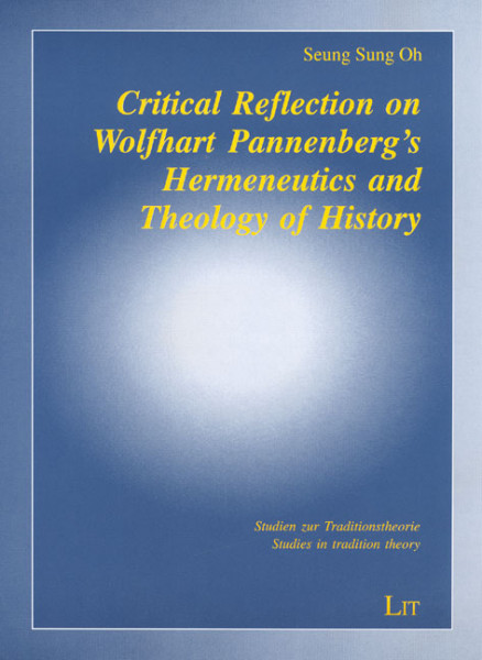 Critical Reflection on Wolfhart Pannenberg's Hermeneutics and Theology of History