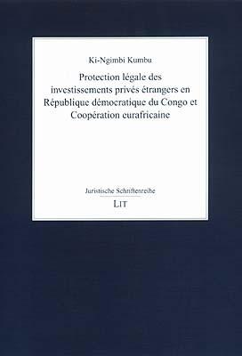 Protection légale des investissements privés étrangers en République démocratique du Congo et Coopération eurafricaine
