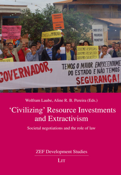 'Civilizing' Resource Investments and Extractivism