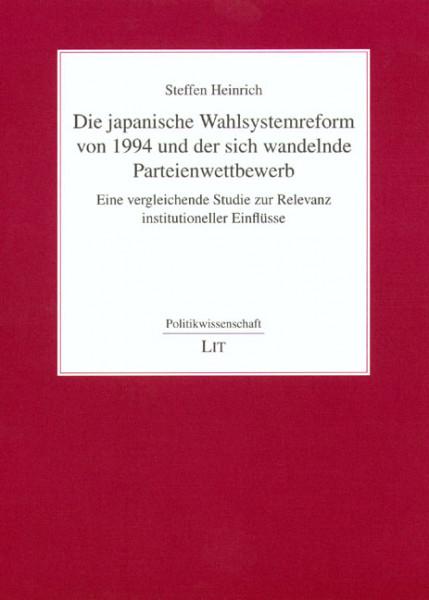 Die japanische Wahlsystemreform von 1994 und der sich wandelnde Parteienwettbewerb