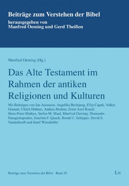 Das Alte Testament im Rahmen der antiken Religionen und Kulturen