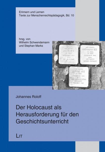 Der Holocaust als Herausforderung für den Geschichtsunterricht