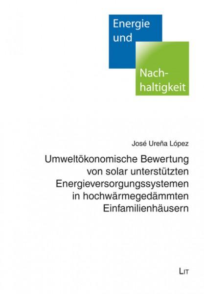 Umweltökonomische Bewertung von solar unterstützten Energieversorgungssystemen in hochwärmegedämmten Einfamilienhäusern