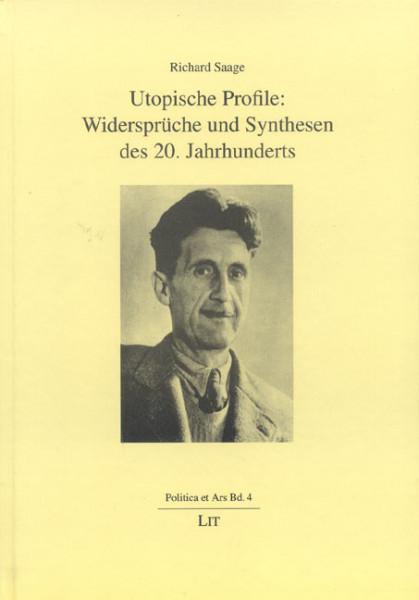 Utopische Profile: Widersprüche und Synthesen des 20. Jahrhunderts