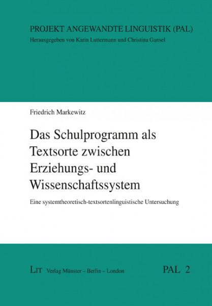 Das Schulprogramm als Textsorte zwischen Erziehungs- und Wissenschaftssystem