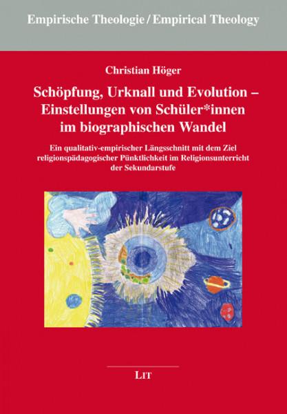 Schöpfung, Urknall und Evolution - Einstellungen von Schüler*innen im biographischen Wandel