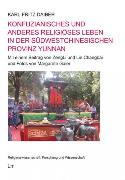 Konfuzianisches und anderes religiöses Leben in der südwestchinesischen Provinz Yunnan