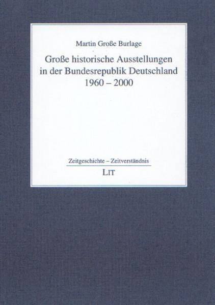 Große historische Ausstellungen in der Bundesrepublik Deutschland 1960 - 2000